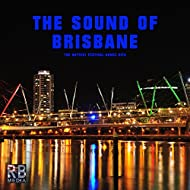 The Sound of Brisbane (The Hottest Festival Dance Hits)