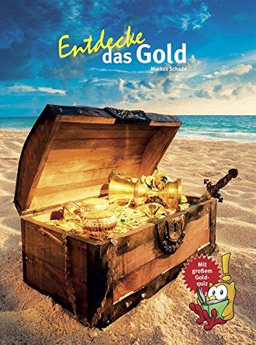 Entdecke das Gold (Entdecke - Die Reihe mit der Eule)