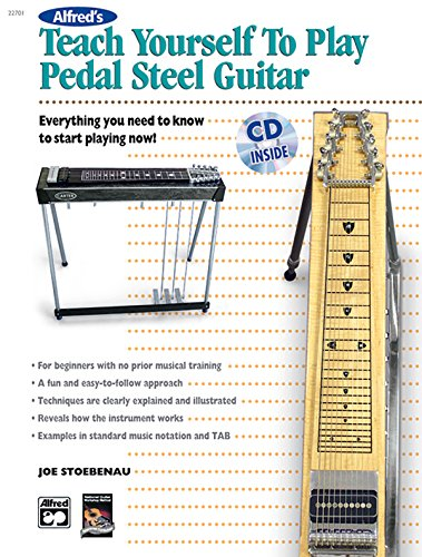 Alfred\'s Teach Yourself to Play Pedal Steel Guitar: Everything You Need to Know to Start Playing Now!, Book & CD