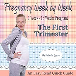 Pregnancy Books For First Time Moms: The First Trimester Book by [Lansing, Babette]