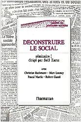 Déconstruire le social : séminaire I