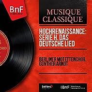 Hochrenaissance: Serie H. Das deutsche Lied (Mono Version)