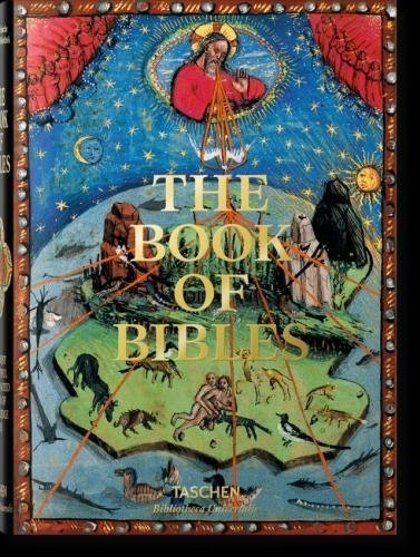 The Book of Bibles: The Most Beautiful Illuminated Bibles of the Middle Ages