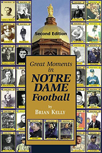 Frank Leahy Notre Dame (Great Moments in Notre Dame Football-- Second Edition: This updated book begins at the beginning of Football and goes to the Brian Kelly era. (English Edition))