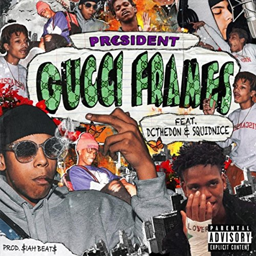 Gucci Frames (feat. Squidnice & DC the Don) [Explicit]