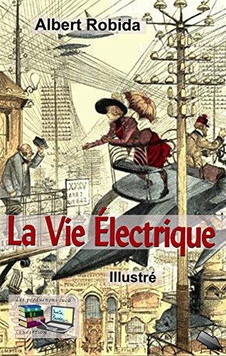 La Vie Électrique (Illustré) par Albert Robida