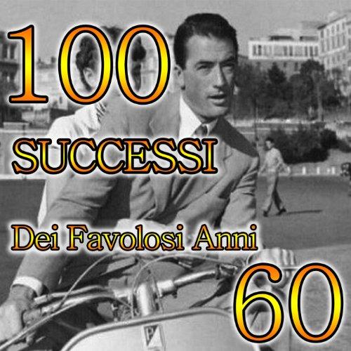 100 successi dei favolosi anni 60