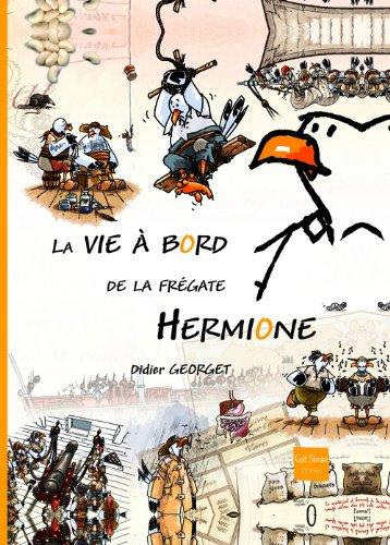 La Vie à bord de la frégate Hermione par Didier Georget
