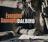 Songtexte von Balbino - Évangiles sauvages