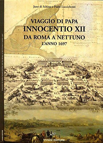 Viaggio di Papa Innocentio XII da Roma a Nettuno l' anno 1697.