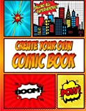 Create Your Own Comic Book: Make Cool Comic Strips with this Blank Comic Book Panelbook: Easy Template for Kids Who Love Drawing Comics ~ Great Gift for Comic Book Lovers