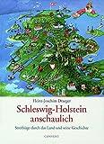 Schleswig-Holstein anschaulich: Streifzüge durch das Land und seine Geschichte - Heinz J Draeger
