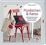 Pünktchen & Karos: 24 fröhliche Accessoires nähen für Freunde, Familie und Dich