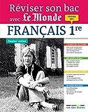 Reviser Son Bac avec Le Monde - Français, Édition 2017