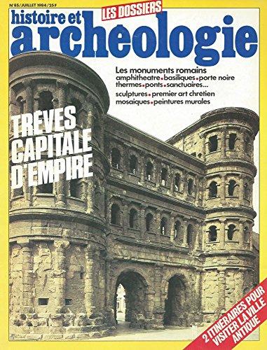 Histoire Et Archéologie N° 85 De Juillet 1984 :