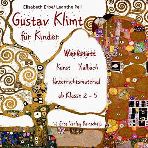 Gustav Klimt für Kinder - Werkstatt für die Grundschule/ Sekundarstufe 1: Unterrichtsmaterial, Kopiervorlagen, Freiarbeit mit 10 Stationen