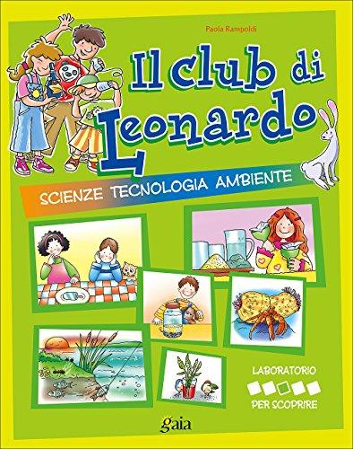 Il club di Leonardo. Per scoprire. Per la 3ª classe elementare