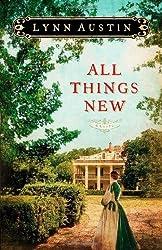 All Things New by Lynn Austin (2012-11-01)