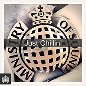 Just Chillin' - Ministry of Sound [Explicit]: Various artists: Amazon ...: https://www.amazon.co.uk/Just-Chillin-Ministry-Sound-Explicit/dp...