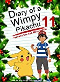 #8: Diary Of A Wimpy Pikachu 11: Pokemon Sun And Moon School: (An Unofficial Pokemon Book) (Pokemon Books Book 27)