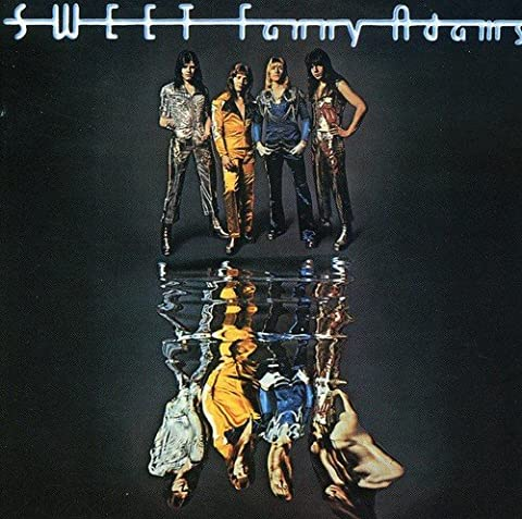 The Sweet Sweet Fanny Adams - Sweet Fanny Adams by Sweet
