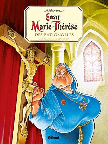 Soeur Marie-Thérèse - Tome 01 : Soeur Marie-Thérèse des Batignolles