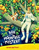BOB AND THE MOONTREE MYSTERY HB