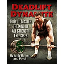 Deadlift Dynamite: How To Master The King of All Strength Exercises (English Edition)