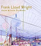 [(Frank Lloyd Wright Architecture and Life : Guggenheim Exhibition Catalog)] [By (author) Solomon R. Guggenheim Museum ] published on (December, 2009)
