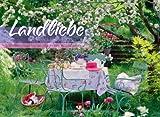 Landliebe 2013, Der Ideenkalender mit praktischen Tipps zu Garten, Küche und Dekoration -