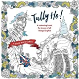 Tally Ho!: An Adult Colouring Book for Lovers of all Things British (Colouring Books)