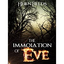 The Immolation of Eve (Eve MacKenzie's Demons Book 1)