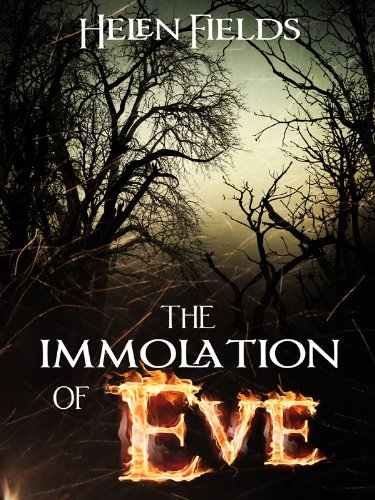 The Immolation of Eve (Eve MacKenzie's Demons Book 1) by [Fields, Helen]