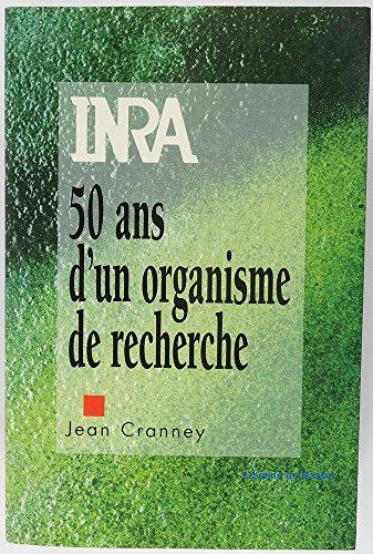 INRA, 50 ans d'un organisme de recherche