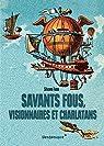 Savants fous, visionnaires et charlatans par Fuso