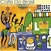 Brazil - Cafe Do Brasil: a Pure Blend of Cool Brazilian Music