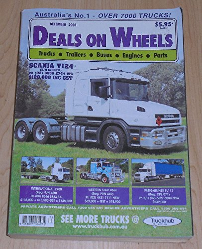 Preisvergleich Produktbild Australia's No. 1 - Over 7000 Trucks! Deals on Wheels. December 2001. Trucks, Trailers, Buses, Engines, Parts (Zum Inhalt: Scania T124)