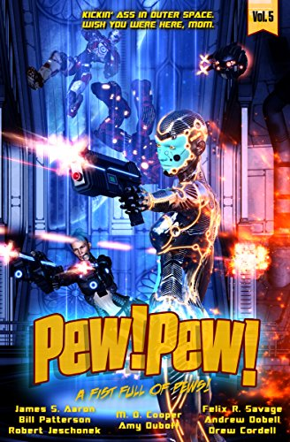 Pew! Pew! - A Fist Full of Pews!