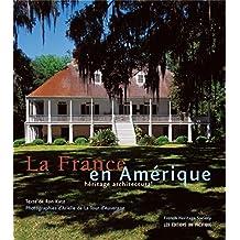 La France en Amérique : Héritage architectural de la colonisation à la naissance d'une nation