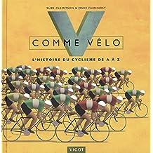 V comme vélo : L'histoire du cyclisme de A à Z