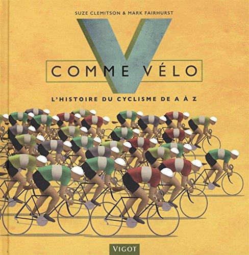 v-comme-velo-lhistoire-du-cyclisme-de-a-a-z