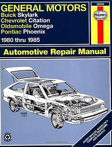 GM X-Cars (Buick Skylark, Chevrolet Citation, Oldsmobile Omega, Pontiac Phoenix) (1980-1985) Automotive Repair Manual (Haynes Automotive Repair Manuals)