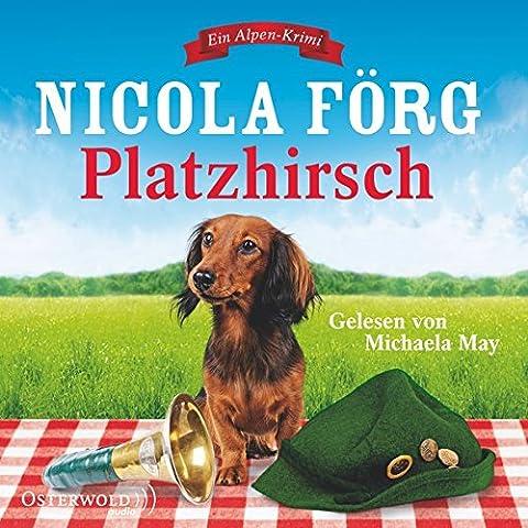 Platzhirsch: Ein Alpen-Krimi: 5 CDs (Alpen-Krimis, Band 5)