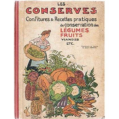 LES CONSERVES - confitures & recettes pratiques de conservation des légumes, fruits, viandes, etc.
