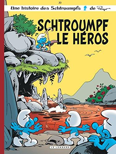 Les Schtroumpfs Lombard - tome 33 - Schtroumpf le Hros