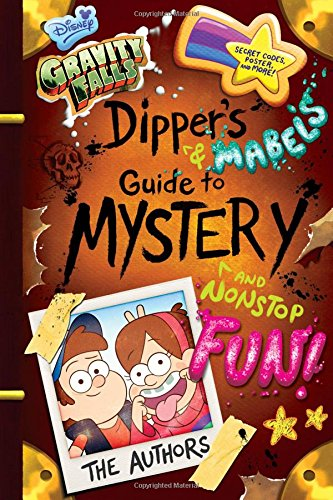 Gravity Falls Dipper\'s and Mabel\'s Guide to Mystery and Nonstop Fun! (Guide to Life)