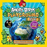 Angry Birds Playground: Atlas: A Global Geography Adventure (Angry Birds Playground)
