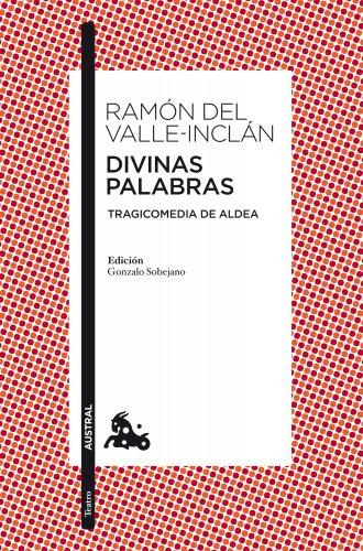 Divinas palabras (Teatro) por Ramón del Valle-Inclán