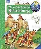 Wir entdecken die Ritterburg (Wieso? Weshalb? Warum?, Band 11) - Kyrima Trapp