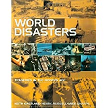 World Disasters: Tragedies in the Modern Age